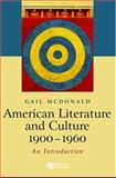 American Literature and Culture, 1900-1960, McDonald, Gail, 140510127X