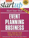 Start Your Own Event Planning Business : Your Step-by-Step Guide to Success, Peters, Amy Jean and Entrepreneur Press Staff, 1599181274