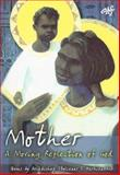 Mother : A Moving Reflection of God, , 1920691278