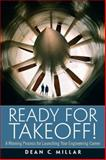 Ready for Takeoff! : A Winning Process for Launching Your Engineering Career, Millar, Dean C., 0136081274