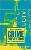 Crime Prevention : Facts, Fallacies and the Future, Shaftoe, Henry, 0333921275