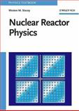 Nuclear Reactor Physics, Stacey, Weston M., 0471391271