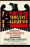 Ailing Empire : Germany from Bismarck to Hitler, Haffner, Sebastian, 0880641274