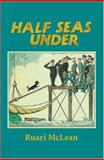 Half Seas Under, Ruari McLean, 0901281271