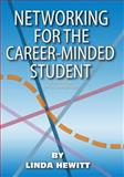 Networking for the Career-Minded Student, Linda Hewitt, 0988271273