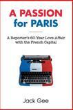 A Passion for Paris, Jack Gee, 1466411279