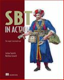 SBT in Action : The Simple Scala Build Tool, Suereth, Joshua D. and Farwell, Matthew, 1617291277