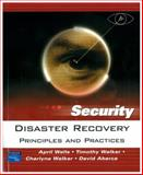 Disaster Recovery : Principles and Practices, Wells, April and Walker, Charlyne, 013171127X