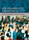 Sociolinguistic Variation : Theories, Methods, and Applications, , 0521871271