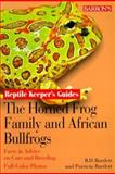 Horned Frog Family and African Bullfrogs, Richard Bartlett and Patricia Bartlett, 0764111272