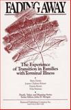 Fading Away : The Experience of Transition in Families with Terminal Illness, Davies, Betty and Reimer, Joanne C., 0895031272