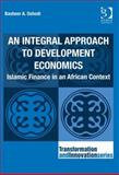An Integral Approach to Development Economics : Islamic Finance in an African Context, Oshodi, Basheer A., 1472411277