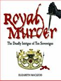 Royal Murder, Elizabeth MacLeod, 1554511275