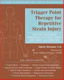 Trigger Point Therapy for Repetitive Strain Injury, Valerie DeLaune, 1608821277