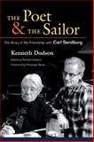 The Poet and the Sailor : The Story of My Friendship with Carl Sandburg, Dodson, Kenneth, 025203127X
