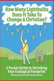 How Many Lightbulbs Does It Take to Change a Christian?, Russell J. Foster, 0715141279