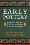 Early Pottery : Technology, Function, Style, and Interaction in the Lower Southeast, , 0817351272