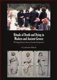 Rituals of Death and Dying in Modern and Ancient Greece : Writing History from a Female Perspective, Haland, Evy Johanne, 1443861278