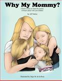 Why My Mommy?, Jeff Sutton, 1468541277