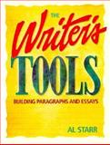 The Writer's Tools : Building Paragraphs and Essays, Starr, Alvin J., 0030331277