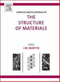 Concise Encyclopedia of the Structure of Materials, Martin, J. W., 0080451276