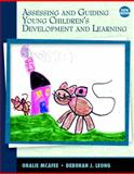Assessing and Guiding Young Children's Development and Learning, McAfee, Oralie and Leong, Deborah J., 0137041276