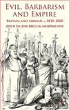 Evil, Barbarism and Empire : Britain and Abroad, C. 1830 - 2000, , 0230241271