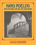 Hans Poelzig : Reflections on His Life and Work, Posener, Julius, 0262161273