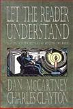 Let the Reader Understand : A Guide to Interpreting and Applying the Bible, McCartney, Dan and Clayton, Charles, 0801021278