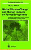 Global Climate Change and Human Impacts on Forest Ecosystems : Postglacial Development, Present Situation and Future Trends in Central Europe, Puhe, J. and Ulrich, B., 3540671277
