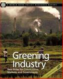 Greening Industry : New Roles for Communities, Markets and Governments, World Bank Staff and Wheeler, David R., 0195211278