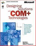 Designing Solutions with COM+ Technologies, Baron, Wade and Brown, Ray, 0735611270