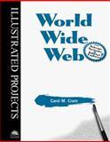 World Wide Web - Illustrated Projects, Cram, Carol M., 0760051275