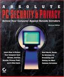 Absolute PC Security and Privacy, Michael Miller, 0782141277