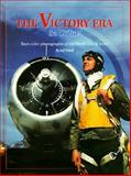 The Victory Era in Color! : Rare Color Photographs of the World War II Years, Ethell, Jeffrey L., 0898211271