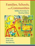 Families, Schools, and Communities : Building Partnerships for Educating Children, Scully, Patricia A. and Barbour, Chandler H., 013344127X
