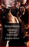 (Syn)aesthetics : Redefining Visceral Performance, Machon, Josephine, 0230221270