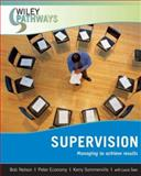 Supervision : Managing to Achieve Results, Economy, Peter and Nelson, Bob, 0470111275