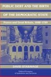 Public Debt and the Birth of the Democratic State : France and Great Britain, 1688-1789, Stasavage, David, 0521071275
