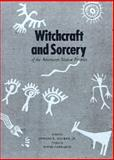 Witchcraft and Sorcery of the American Native Peoples, Deward E. Walker, 0893011274