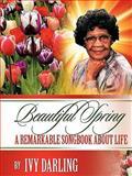 Beautiful Spring, Ivy Darling, 1462021271