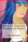 How to Analyze People on Sight, Elsie Benedict and Ralph Benedict, 1480081272