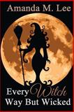 Every Witch Way but Wicked, Amanda Lee, 1483981274