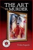 The Art of Murder, Trisha Sugarek, 1492961272
