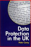 Data Protection in the UK, Carey, Peter, 1841741272