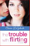 The Trouble with Flirting, Claire LaZebnik, 0061921270