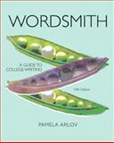 Wordsmith : A Guide to College Writing, Arlov, Pamela, 0205251277