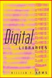 Digital Libraries, Arms, William Y., 0262511274
