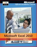 Microsoft Excel 2010 : MOS Exam 77-882, Microsoft Official Academic Course Staff, 1118101278