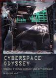 Cyberspace Odyssey : Towards a Virtual Ontology and Anthropology, de Mul, Jos, 1443821276